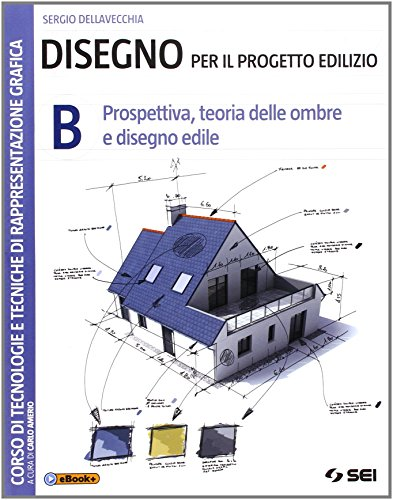 Disegno per il progetto edilizio. Per le Scuole superiori: 2