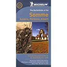The Battlefields of the Somme: Amiens, Peronne, Albert (Michelin Illustrated Guides to the Battlefields 1914-1918)