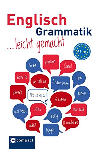 Englisch Grammatik leicht gemacht A1-B1: Lern- und Übungsgrammatik A1-B1