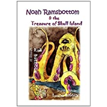 Noah Ramsbottom and the Treasure of Skull Island by Rob Bullock (30-Sep-2010) Paperback