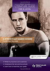 Philip Allan Literature Guide (for A-Level): A Streetcar Named Desire