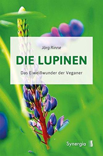 Preisvergleich Produktbild Die Lupinen: Das Einweißwunder der Veganer