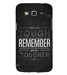 Fuson Designer Back Case Cover for Samsung Galaxy Grand Neo Plus I9060I :: Samsung Galaxy Grand Neo+ (When life is tough remember theme)