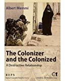 The Colonizer and the Colonized, A Destructive Relationship