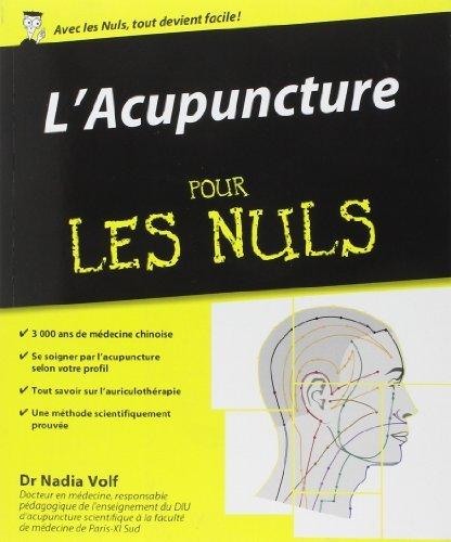 L'Acupuncture pour les Nuls de Nadia VOLF (11 avril 2013) Broché