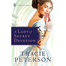 A Lady of Secret Devotion (Ladies of Liberty Book #3)