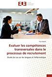 Evaluer les compétences transversales dans le processus de recrutement: Etude de cas sur les langues et l'informatique...