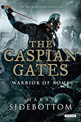 The Caspian Gates (Warrior of Rome) by Harry Sidebottom (2012-04-26)