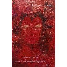 Feminismo radical: muito além de identidades e g}enero (Portuguese Edition)