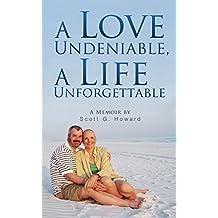 A Love Undeniable, A Life Unforgettable: A Memoir (English Edition)