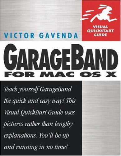 GarageBand for Mac OS X: Visual Quickstart Guide (Visual QuickStart Guides) by Victor Gavenda (2004-05-28) par Victor Gavenda