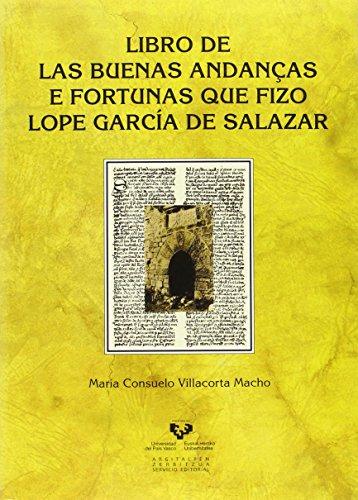 Libro De Las Buenas Andanças E Fortunas Que Fizo Lope García De Salazar (Historia Medieval y Moderna) por Mª Consuelo Villacorta Macho