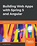 Building Web Apps with Spring 5 and Angular: Modern end-to-end web application development (English Edition)