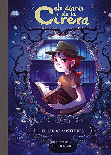 El llibre misteriós (Els diaris de la Cirera 2) por Joris Chamblain