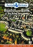 Aerial Britain - Bristol and Bath [Import anglais]