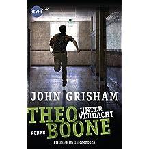Theo Boone - Unter Verdacht: Band 3 - Roman (Jugendbücher - Theo Boone, Band 3)