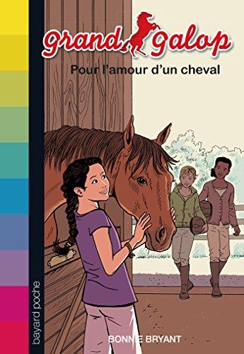 Grand Galop, Tome 02: Pour l'amour d'un cheval