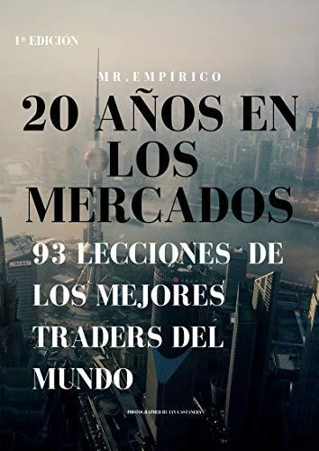 Lo que aprendí tras 20 años en los mercados por MR. EMPÍRICO