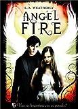 Angel fire | Weatherly, L. A. (1967-....). Auteur