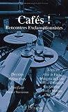 Telecharger Livres Cafes Rencontres Exclam Ionnistes (PDF,EPUB,MOBI) gratuits en Francaise