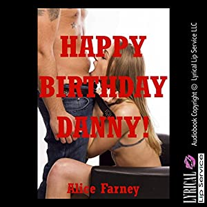 Happy Birthday Danny An Orgy Erotica Story With Double Penetration