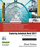 Exploring Autodesk Revit 2017 for Architecture by Prof Sham Tickoo Purdue Univ (2016-07-08)