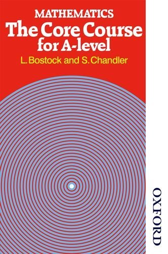 Mathematics - The Core Course for A Level by Bostock, L, Chandler, F S (October 1, 1981) Paperback