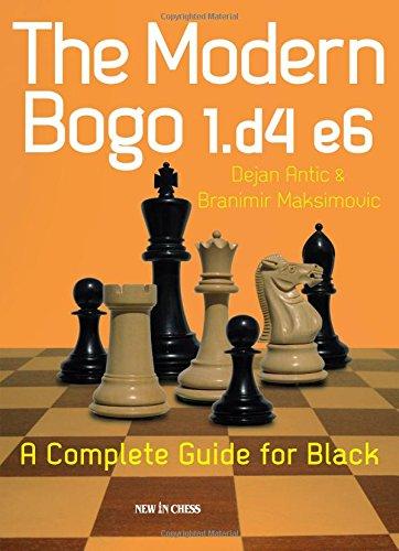 The Modern Bogo 1.D4 E6: A Complete Guide for Black por Dejan Antic