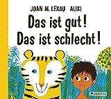 Das ist gut! Das ist schlecht!: Der amerikanische Bilderbuch-Klassiker – Erstmals auf Deutsch