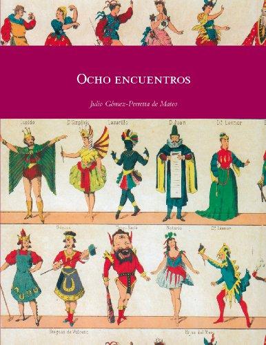 Ocho encuentros (Colección De ocho en ocho nº 2) por Julio Gómez-Perretta de Mateo