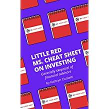 Little Red Ms. Cheat Sheet on Investing: Generally Skeptical of Financial Advisors (English Edition)