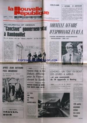 NOUVELLE REPUBLIQUE (LA) [No 10315] du 01/09/1978 - CONCLAVE GOUVERNEMENTAL A RAMBOUILLET -APRES JEAN DUTOURD YVES MOUROUSI / LES TERRORISTES DU REFUS ONT RECIDIVE -LES SPORTS / FOOT - ATHLETISME / MARITA KOCH -TRAVAIL NOIR PAR SAUVY -LE T.G.V. -LONDRES / UN OUI DU BOUT DES LEVRES A AIRBUS -NOUVELLE AFFAIRE D'ESPIONNAGE EN R.F.A. / JOACHIM BROUDRE-GRUEGER par Collectif