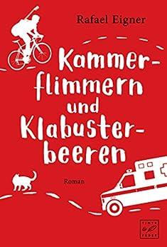 Kammerflimmern und Klabusterbeeren (German Edition) by [Eigner, Rafael]