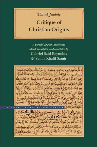 Critique of Christian Origins: A Parallel English-Arabic Text (Islamic Translation Series)