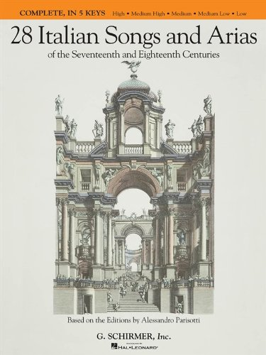 Preisvergleich Produktbild 28 Italian Songs And Arias Of The 17th And 18th Centuries - Complete. Für Gesang, Klavierbegleitung