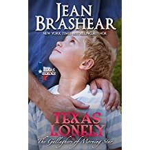 Texas Lonely: The Gallaghers of Morning Star Book 2 (Texas Heroes) (English Edition)