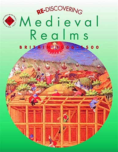 Re-discovering Medieval Realms: Britain 1066-1500: Students' Book (ReDiscovering the Past)