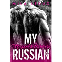 My Arrogant & Hardcore RUSSIAN: (Histoire érotique, Bad Boy Milliardaire, Domination & Soumission)