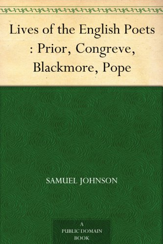 Lives of the English Poets : Prior, Congreve, Blackmore, Pope (English Edition)