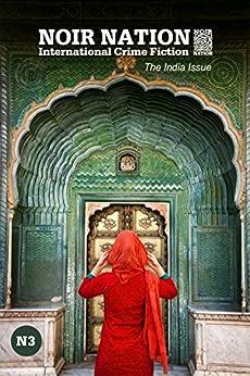 Noir Nation 3: The India Issue (Noir Nation: International Crime Fiction) by [Vega, Eddie, Verma, Suparn, Samrat, McMeel, Cortright, Talker, Yaeer, Kshemendra, Sturak, Jonathan, Wynd, Graham, Siddell, David, Godwin, Richard]