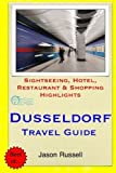 Dusseldorf Travel Guide: Sightseeing, Hotel, Restaurant & Shopping Highlights by Jason Russell (2014-07-26)