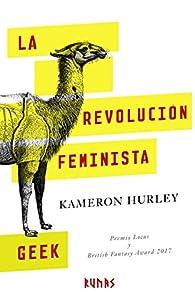La revolución feminista geek par Kameron Hurley