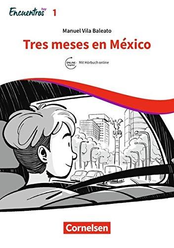 Encuentros - 3. Fremdsprache - Hoy: Band 1 - Tres meses en México: Lektüre. Ersetzt eine Unidad