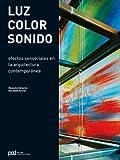 LUZ, COLOR, SONIDO (Arquitectura contemporanea)