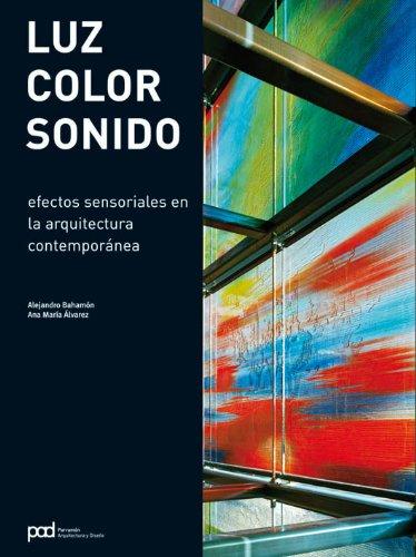 LUZ, COLOR, SONIDO (Arquitectura contemporanea) por Alejandro Bahamón