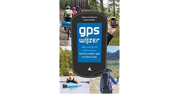 0545cb9d3df0e2 GPS Wijzer: alles wat jij wilt weten over je Garmin outdoor gps en BaseCamp  (Dutch Edition) eBook: Joost Verbeek, Foeke Jan Reitsma: Amazon.fr: Amazon  Media ...