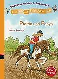 Erst ich ein Stück, dann du - Pferde und Ponys: Sachgeschichten & Sachwissen (Erst ich ein Stück... Sachgeschichten & Sachwissen, Band 2)