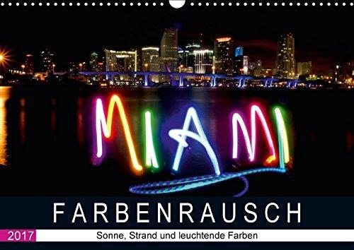 Farbenrausch in Miami Beach (Wandkalender 2017 DIN A3 quer): Miami Beach: Sonne, Strand und leuchtende Farben (Monatskalender, 14 Seiten ) (CALVENDO Orte)