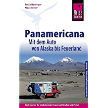 Reise Know-How Reiseführer Panamericana: Mit dem Auto von Alaska bis Feuerland (Sachbuch)