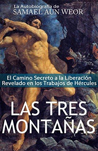 LAS TRES MONTAÑAS: El Camino Secreto a la Liberación Revelado en los Trabajos de Hércules (Spanish Edition)